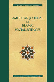 American Journal of Islamic Social Sciences (AJISS) Volume 35: Issue 4