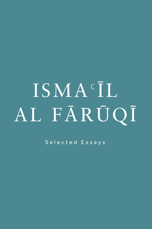 Isma'il Al-Faruqi: Selected Essays