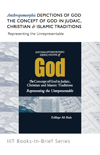 Anthropomorphic Depictions of God: The Concept of God in Judaic, Christian, and Islamic Traditions: Representing the Unrepresentable