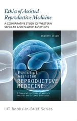 Ethics of Assisted Reproductive Medicine: A Comparative Study of Western and Islamic Bioethics