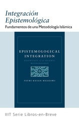 Epistemological Integration: Essentials of an Islamic Methodology ​Author: Fathi Hassan Malkawi