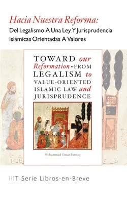 Toward Reformation: From Legalism to Value-Oriented Islamic Law and Jurisprudence