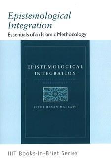 Epistemological Integration: Essentials of an Islamic Methodology