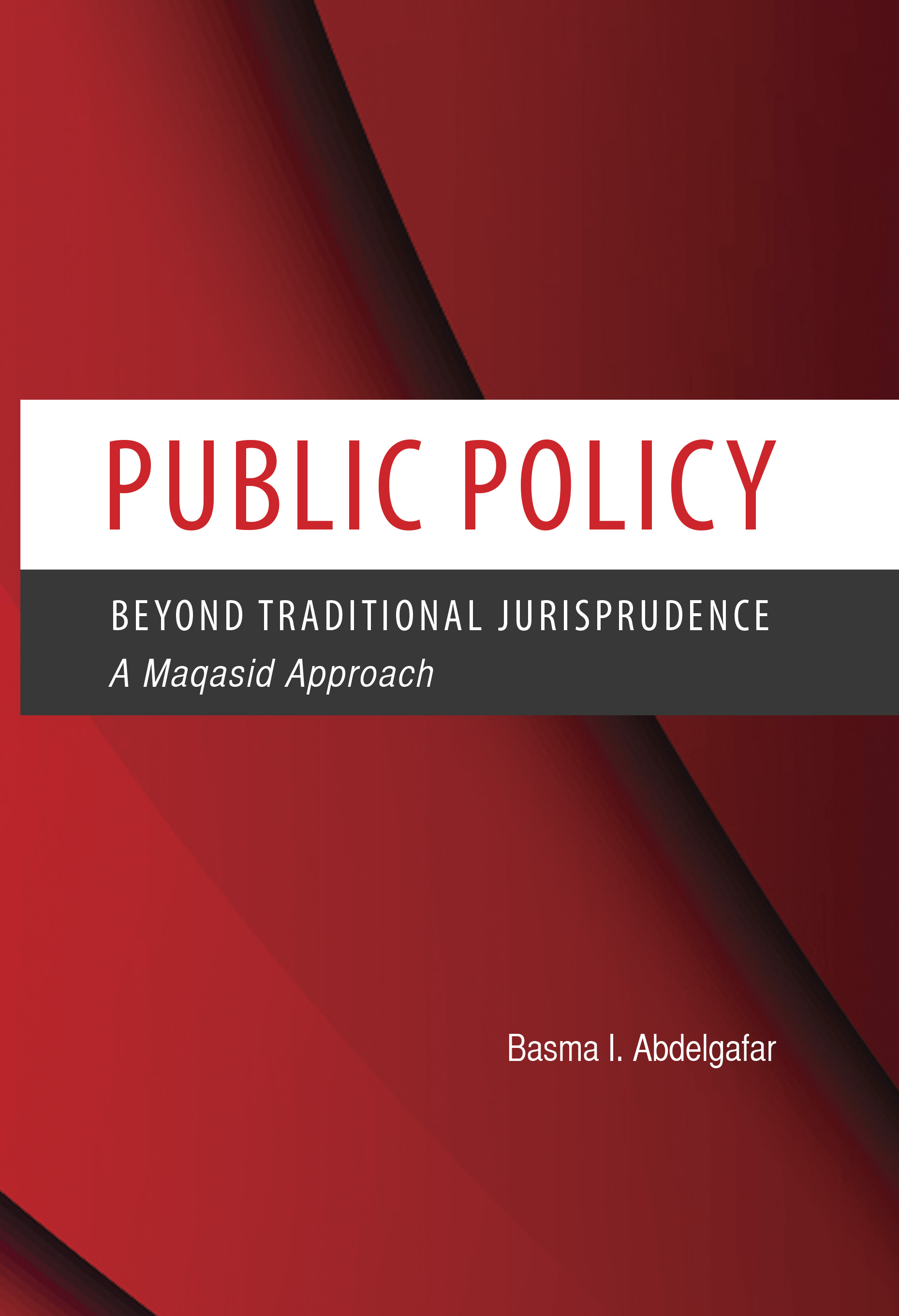 Public Policy: Beyond Traditional Jurisprudence: A Maqasid Approach