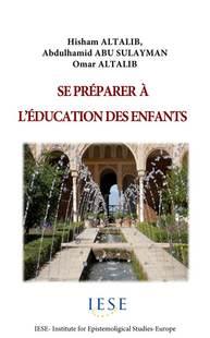 SE PREPARER A L'EDUCATION DES ENFANTS (French Translation of IIIT Parenting Book)