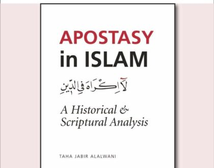 Apostasy in Islam: A Historical and Scriptural Analysis by Taha Jabir Al-Alwani