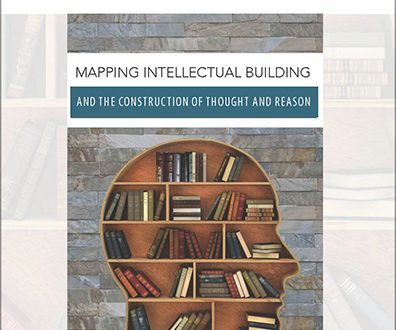 Mapping Intellectual Building and the Construction of Thought and Reason