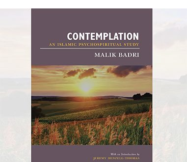 Contemplation: An Islamic Psychospiritual Study