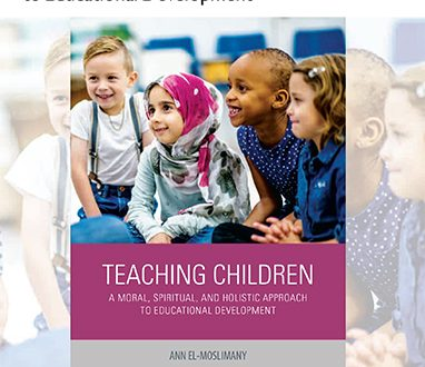 Teaching Children: A Moral, Spiritual, and Holistic Approach to Educational Development