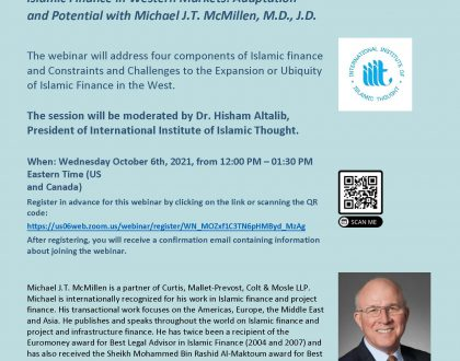 Islamic Finance in Western Markets: Adaptation and Potential with Michael J.T. McMillen, M.D., J.D.