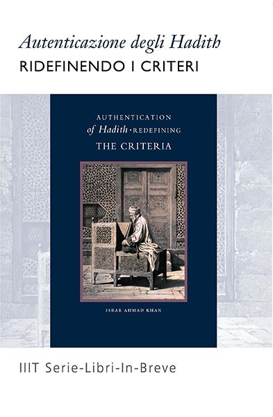 Authentication of Hadith: Redefining the Criteria - Italian
