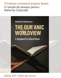 The Qur'anic Worldview: A Springboard for Cultural Reform ‎(2nd Edition) - Romanian