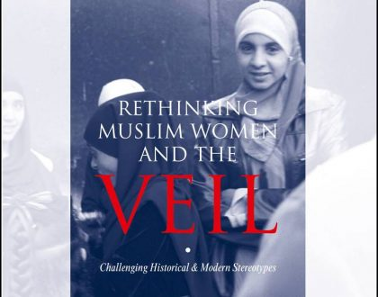 Rethinking Muslim Women and the Veil: Challenging Historical & Modern Stereotypes - Russian Books-in-Brief